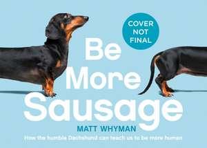 Be More Sausage de Matt Whyman