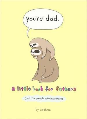 You're Dad de Liz Climo