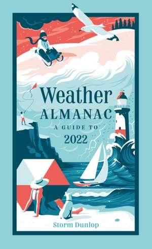 Weather Almanac 2022 de Storm Dunlop