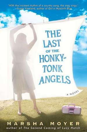 The Last of the Honky-Tonk Angels de  Marsha Moyer