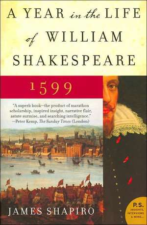 A Year in the Life of William Shakespeare: 1599 de James Shapiro