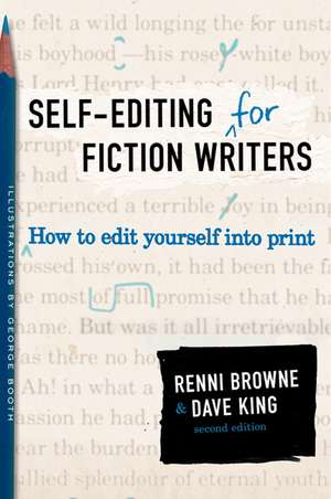 Self-Editing for Fiction Writers, Second Edition: How to Edit Yourself Into Print de Renni Browne