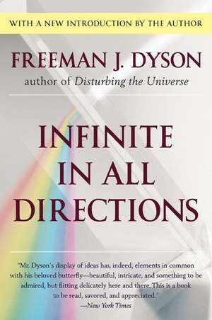 Infinite in All Directions: Gifford Lectures Given at Aberdeen, Scotland April--November 1985 de Freeman J. Dyson
