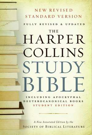 HarperCollins Study Bible - Student Edition: Fully Revised & Updated de Harold W. Attridge