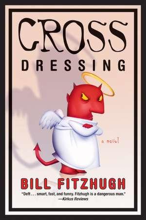 Cross Dressing de Bill Fitzhugh