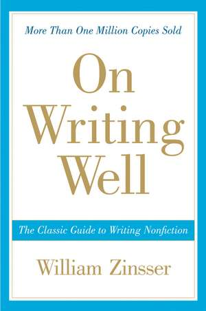On Writing Well: The Classic Guide to Writing Nonfiction (Anniversary)  de William Zinsser