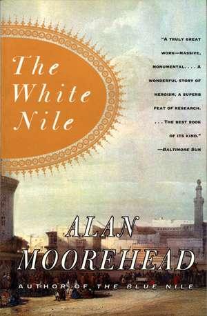 The White Nile de Alan Moorehead