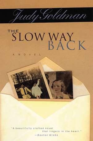 The Slow Way Back: A Novel de Judy Goldman