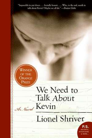 We Need to Talk About Kevin: A Novel de Lionel Shriver