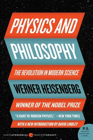 Physics and Philosophy: The Revolution in Modern Science de Werner Heisenberg