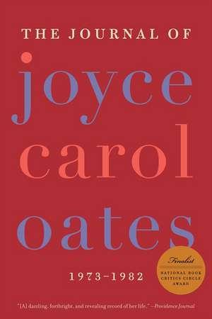 The Journal of Joyce Carol Oates: 1973-1982 de Joyce Carol Oates