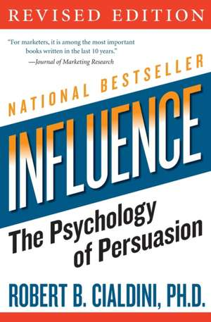 Influence: The Psychology of Persuasion de Robert Cialdini