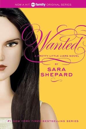 Pretty Little Liars #8: Wanted de Sara Shepard