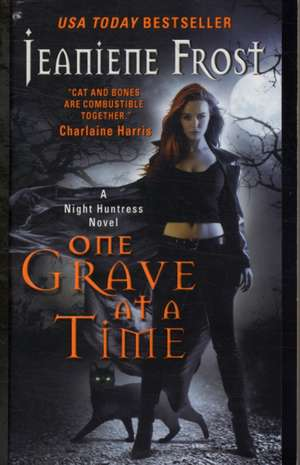 One Grave at a Time: A Night Huntress Novel de Jeaniene Frost