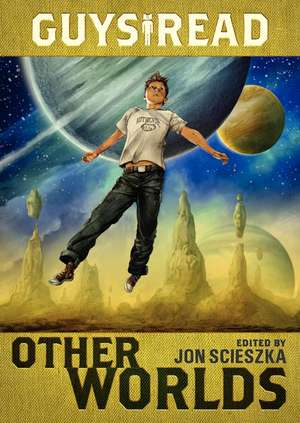 Guys Read: Other Worlds de Jon Scieszka
