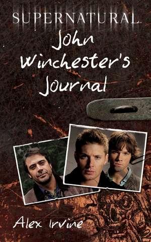 Supernatural: John Winchester's Journal de Alex Irvine