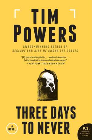 Three Days to Never: A Novel de Tim Powers