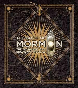 The Book of Mormon: The Testament of a Broadway Musical de Trey Parker