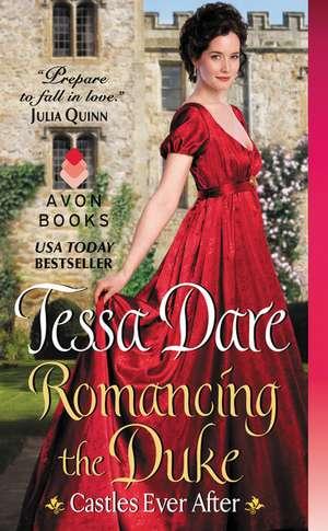 Romancing the Duke: Castles Ever After de Tessa Dare