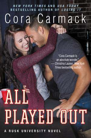 All Played Out: A Rusk University Novel de Cora Carmack