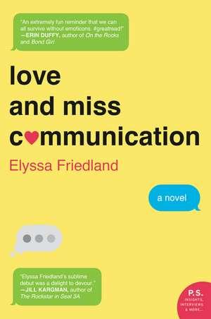 Love and Miss Communication: A Novel de Elyssa Friedland