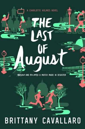 The Last of August de Brittany Cavallaro