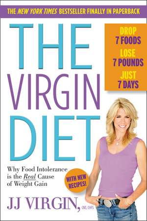 The Virgin Diet: Drop 7 Foods, Lose 7 Pounds, Just 7 Days de JJ Virgin