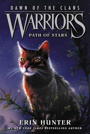 Warriors: Dawn of the Clans #6: Path of Stars de Erin Hunter