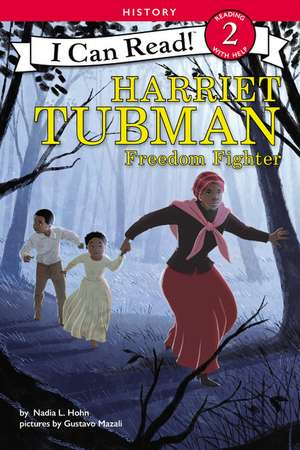 Harriet Tubman: Freedom Fighter de Nadia L. Hohn