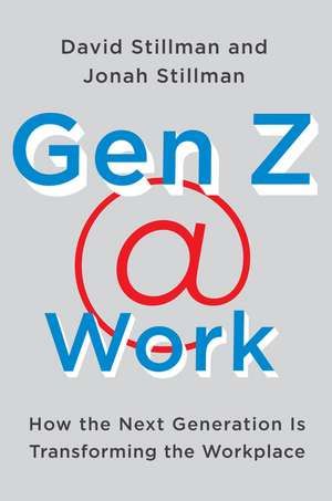 Gen Z @ Work: How the Next Generation Is Transforming the Workplace de David Stillman