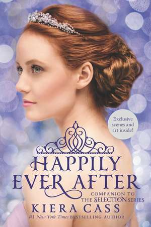 Happily Ever After: Companion to the Selection Series de Kiera Cass