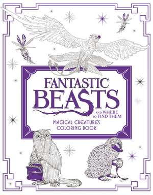 Fantastic Beasts and Where to Find Them: Magical Creatures Coloring Book de HarperCollins Publishers
