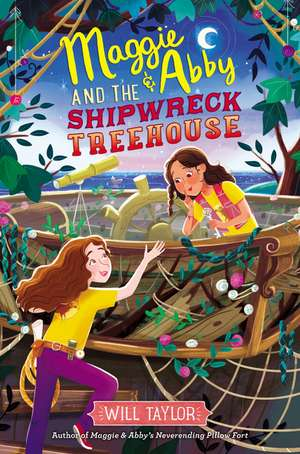 Maggie & Abby and the Shipwreck Treehouse de Will Taylor