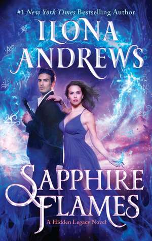 Sapphire Flames: A Hidden Legacy Novel de Ilona Andrews
