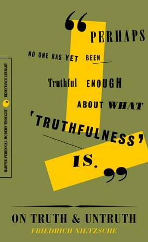 On Truth and Untruth: Selected Writings de Friedrich Nietzsche