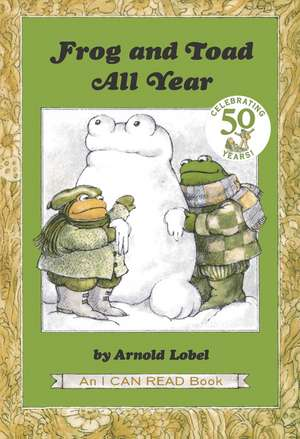 Frog and Toad All Year de Arnold Lobel