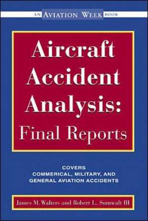 Aircraft Accident Analysis: Final Reports de Jim Walters
