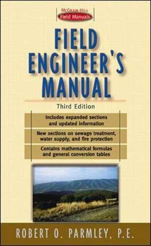 Field Engineer's Manual de Robert Parmley