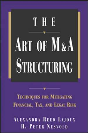 The Art of M&A Structuring de Alexandra Reed Lajoux