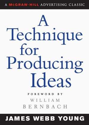 A Technique for Producing Ideas de James Young