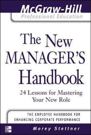 The New Manager's Handbook de Morey Stettner