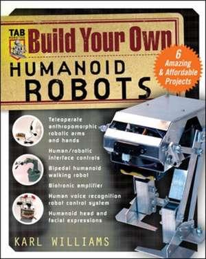 Build Your Own Humanoid Robots de Karl Williams