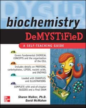 Biochemistry Demystified de Sharon Walker