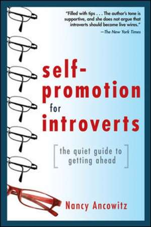 Self-Promotion for Introverts: The Quiet Guide to Getting Ahead de Nancy Ancowitz