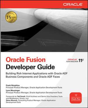 Oracle Fusion Developer Guide: Building Rich Internet Applications with Oracle ADF Business Components and Oracle ADF Faces de Frank Nimphius