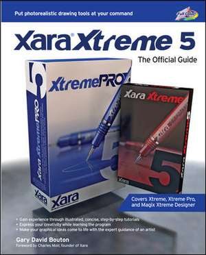 Xara Xtreme 5: The Official Guide de Gary David Bouton