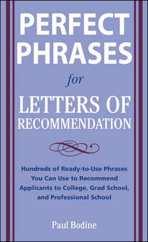 Perfect Phrases for Letters of Recommendation de Paul Bodine