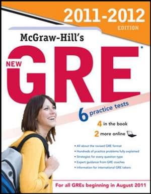 McGraw-Hill's New GRE, 2011-2012 Edition de Steven Dulan