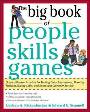 The Big Book of People Skills Games: Quick, Effective Activities for Making Great Impressions, Boosting Problem-Solving Skills and Improving Customer Service