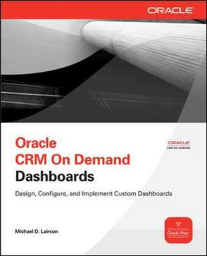 Oracle CRM On Demand Dashboards de Michael Lairson